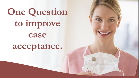 One Question to Improve Case Acceptance